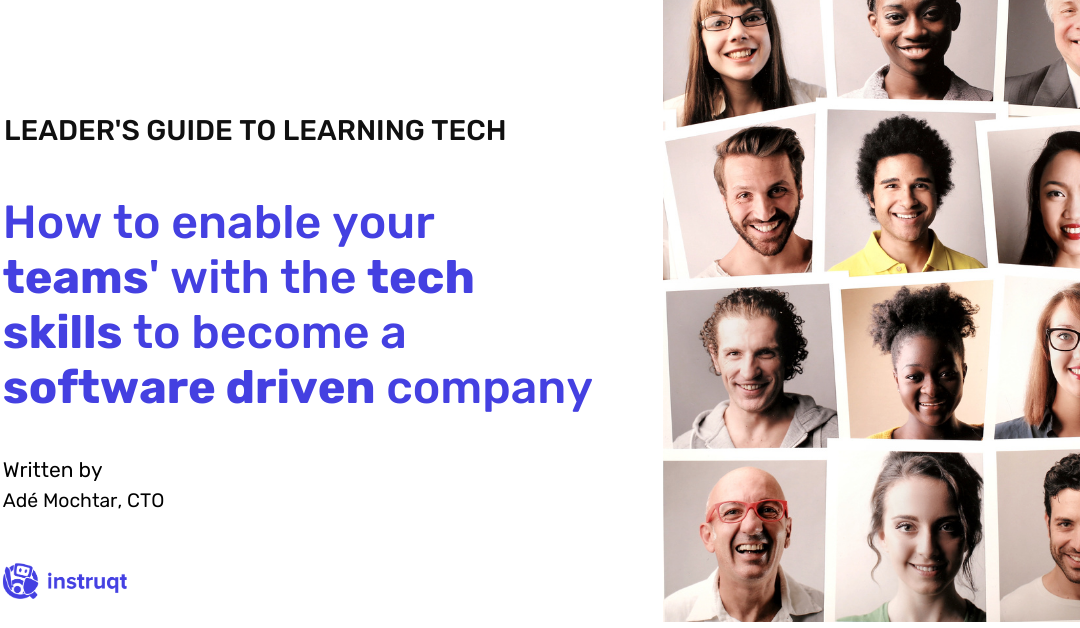 How to enable your teams' with the tech skills to become a software-driven company