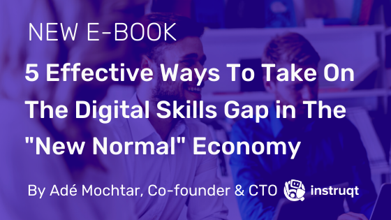 "5 Effective Ways To Take On The Digital Skills Gap in The ""New Normal"" Economy"