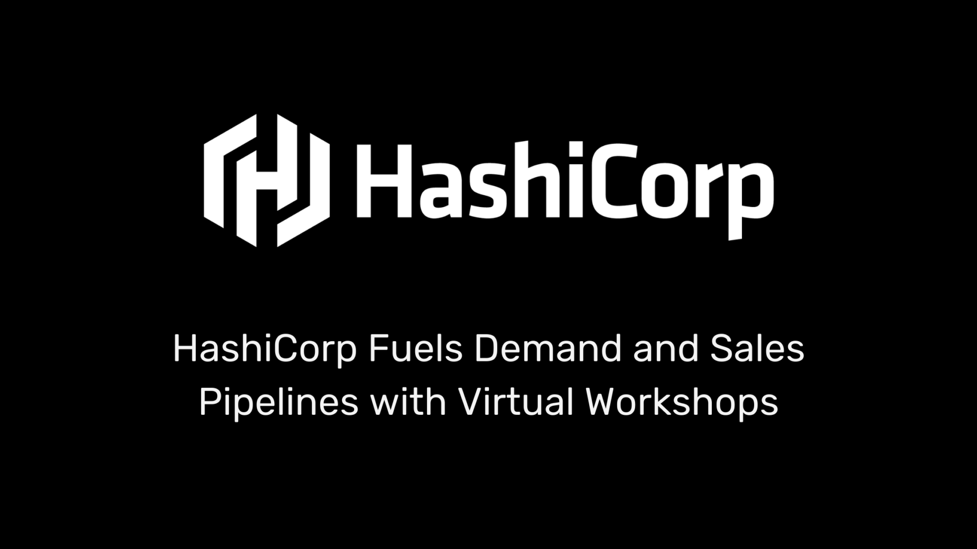 HashiCorp Fuels Demand and Sales Pipelines with Virtual Workshops