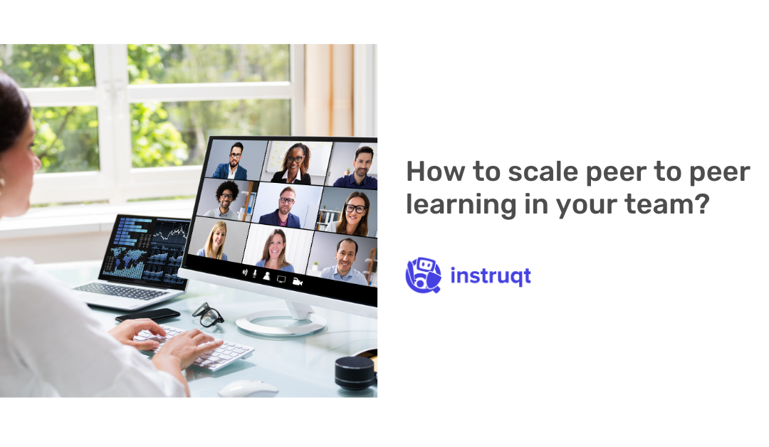 How to scale peer to peer learning in your team?