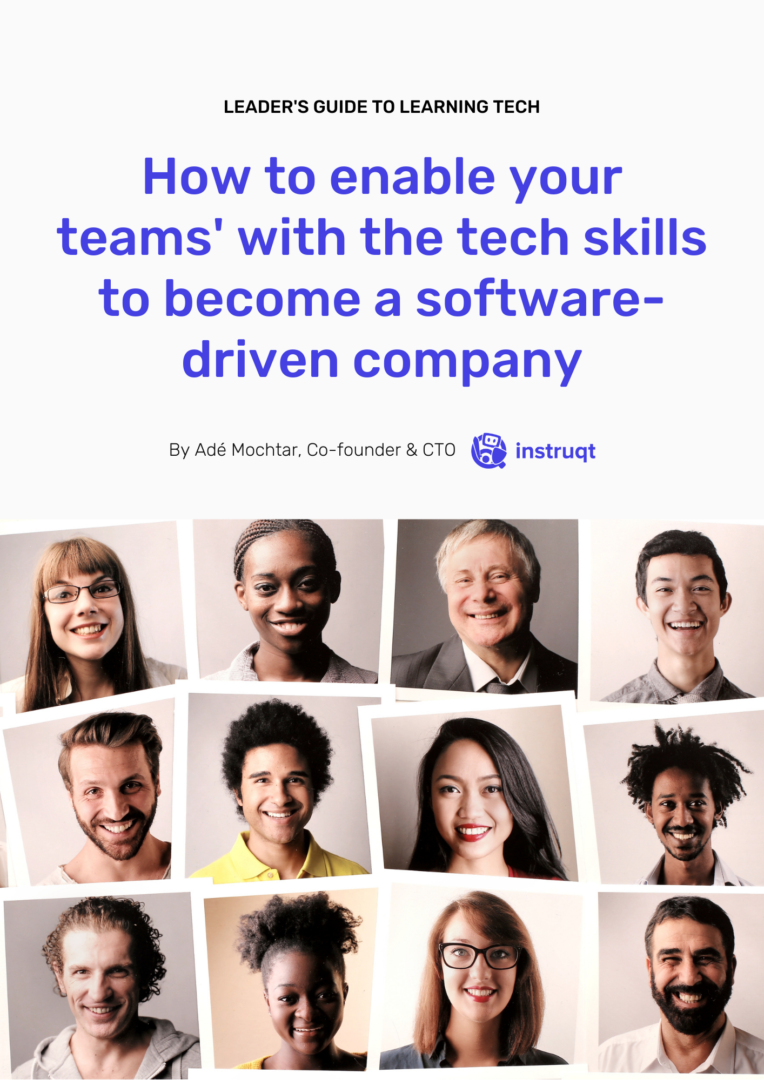 How to enable your teams' with the tech skills to become a software driven company.